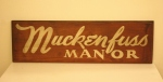 Vintage Muckenfuss manor sign